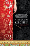 A Tiger in the Kitchen: A Memoir of Food and Family by Tan, Cheryl Lu