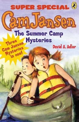 CAM Jansen: CAM Jansen and the Summer Camp Mysteries: A Super Special by Adler, David A.