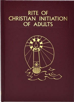 Rite of Christian Initiation of Adults by International Commission on English in t