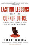 Lasting Lessons from the Corner Office: Essential Wisdom from the Twentieth Century's Greatest Entrepreneurs by Buchholz, Todd G.