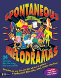 Spontaneous Melodramas: 24 Impromptu Skits That Bring Bible Stories to Life by Fields, Doug