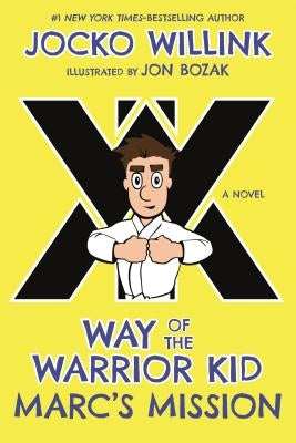 Marc's Mission: Way of the Warrior Kid by Willink, Jocko