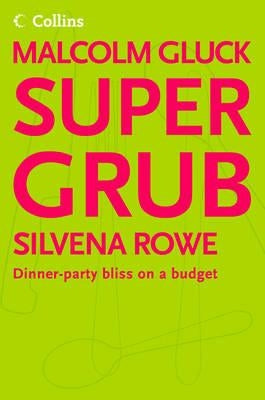 Supergrub: Dinner-Party Bliss on a Budget by Gluck, Malcolm