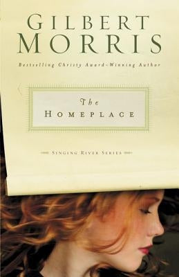 The Homeplace by Morris, Gilbert