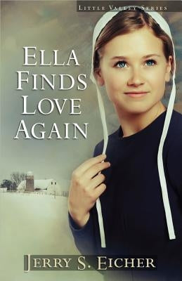 Ella Finds Love Again by Eicher, Jerry S.