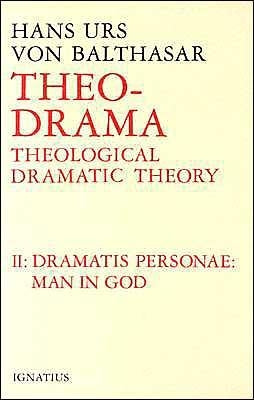 Dramatis Personea: Theological Dramatic Theory by Von Balthasar, Hans Urs