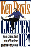 Lighten Up!: Great Stories from One of America's Favorite Storytellers by Davis, Ken