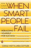 When Smart People Fail: Rebuilding Yourself for Success; Revised Edition by Hyatt, Carole