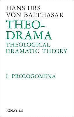 Theological Dramatic Theory by Von Balthasar, Hans Urs