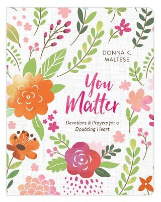 You Matter by Maltese, Donna K.