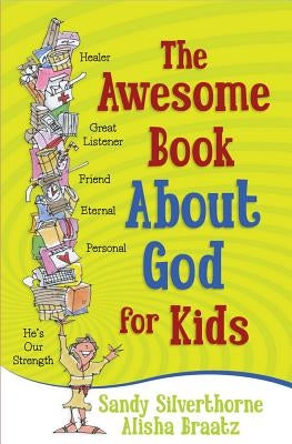 The Awesome Book about God for Kids by Silverthorne, Sandy
