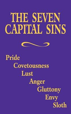 The Seven Capital Sins: Pride, Covetousness, Lust, Anger, Gluttony, Envy, Sloth by Adoration