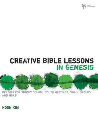 Creative Bible Lessons in Genesis by Kim, Hoon