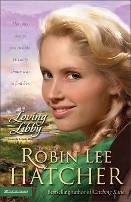 Loving Libby by Hatcher, Robin Lee