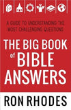 The Big Book of Bible Answers: A Guide to Understanding the Most Challenging Questions by Rhodes, Ron