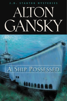 A Ship Possessed by Gansky, Alton L.