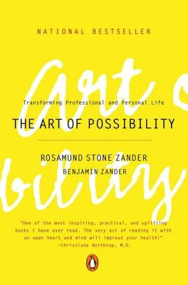 The Art of Possibility: Transforming Professional and Personal Life by Zander, Rosamund Stone