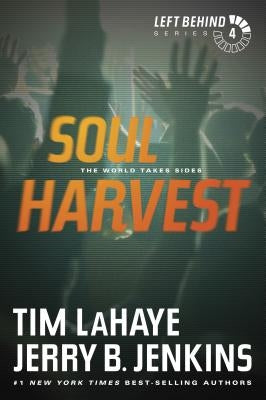 Soul Harvest: The World Takes Sides by LaHaye, Tim