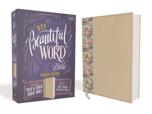 Niv, Beautiful Word Bible, Updated Edition, Peel/Stick Bible Tabs, Leathersoft Over Board, Gold/Floral, Red Letter, Comfort Print: 600+ Full-Color Ill by Zondervan