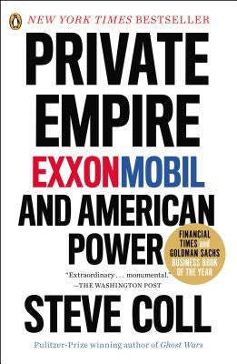 Private Empire: Exxonmobil and American Power by Coll, Steve