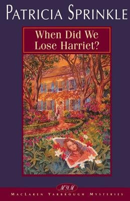 When Did We Lose Harriet? by Sprinkle, Patricia