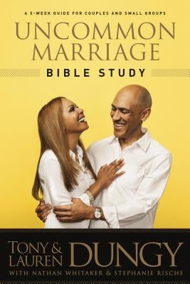 Uncommon Marriage Bible Study by Dungy, Tony