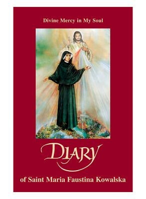 Diary: Divine Mercy in My Soul by Kowalska, Maria Faustina
