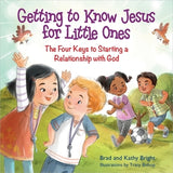 Getting to Know Jesus for Little Ones: The Four Keys to Starting a Relationship with God by Bright, Bill