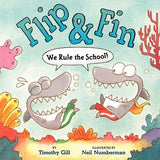 Flip & Fin: We Rule the School! by Gill, Timothy