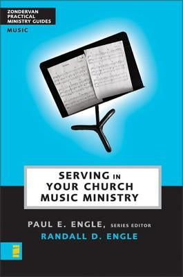 Serving in Your Church Music Ministry by Engle, Paul E.