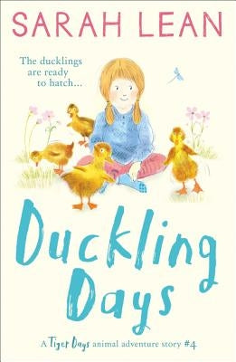 Duckling Days (Tiger Days, Book 4) by Lean, Sarah