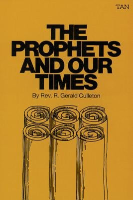 The Prophets and Our Times by Culleton, Gerald