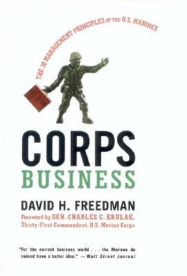 Corps Business: The 30 Management Principles of the U.S. Marines by Freedman, David H.