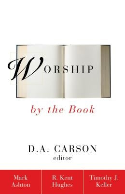 Worship by the Book by Ashton, Mark