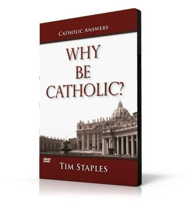 Why Be Catholic? by Staples Tim