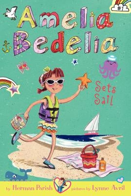 Amelia Bedelia Chapter Book #7: Amelia Bedelia Sets Sail by Parish, Herman