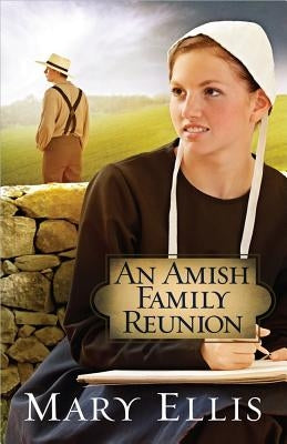 An Amish Family Reunion by Ellis, Mary