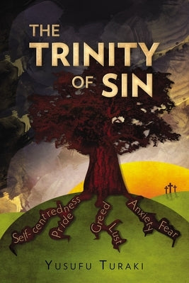 The Trinity of Sin by Turaki, Yusufu