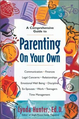 Parenting on Your Own by Hunter, Lynda