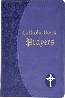 Catholic Book of Prayers: Popular Catholic Prayers Arranged for Everyday Use: In Large Print by Fitzgerald, Maurus