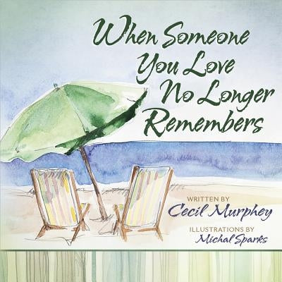 When Someone You Love No Longer Remembers by Murphey, Cecil