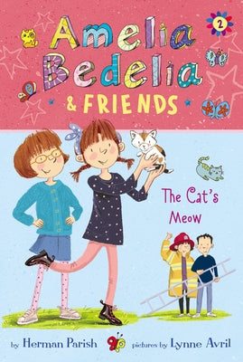Amelia Bedelia & Friends: The Cat's Meow by Parish, Herman