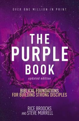The Purple Book, Updated Edition: Biblical Foundations for Building Strong Disciples by Broocks, Rice