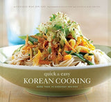 Quick & Easy Korean Cooking: More Than 70 Everyday Recipes by Lee, Cecilia Hae