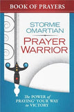 Prayer Warrior Book of Prayers: The Power of Praying(r) Your Way to Victory by Omartian, Stormie