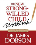The New Strong-Willed Child Workbook by Dobson, James C.