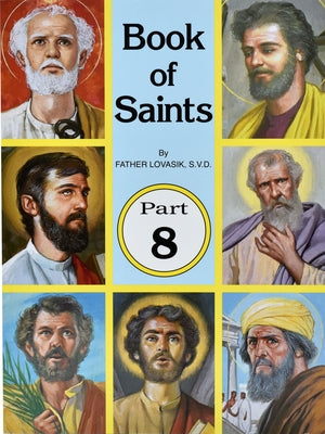 Book of Saints (Part 8): Super-Heroes of God by Lovasik, Lawrence G.