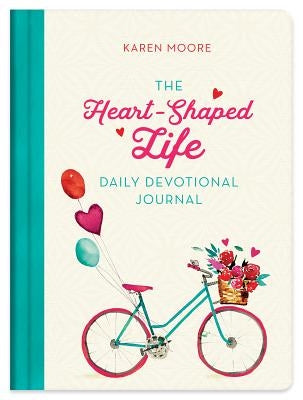 Heart-Shaped Life Daily Devotional Journal by Moore, Karen