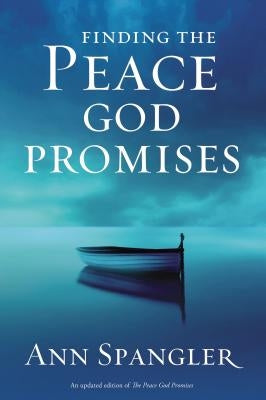 Finding the Peace God Promises by Spangler, Ann