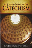 St. Joseph Guide to the Catechism by Klopke, John C.